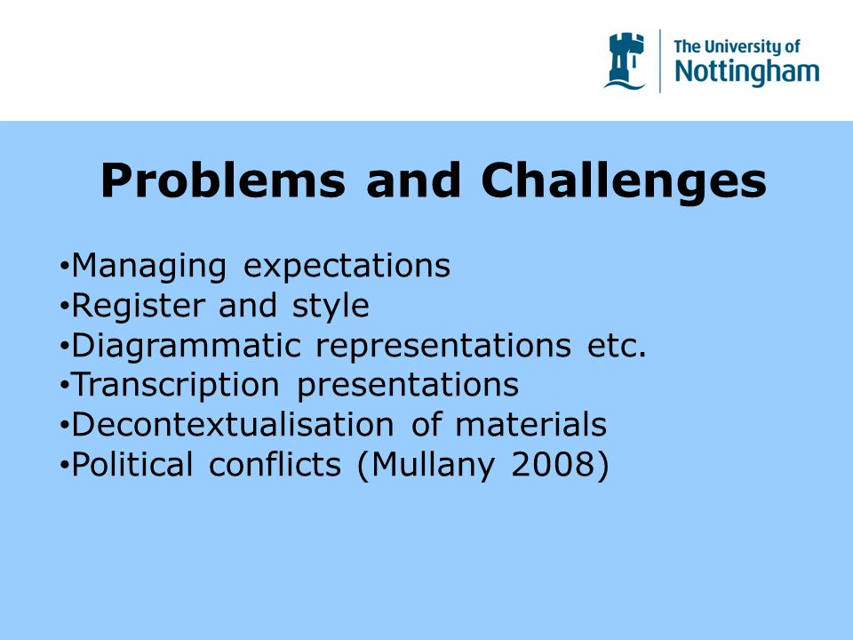 Problems and Challenges Managing expectations Register and style Diagrammatic representations etc.