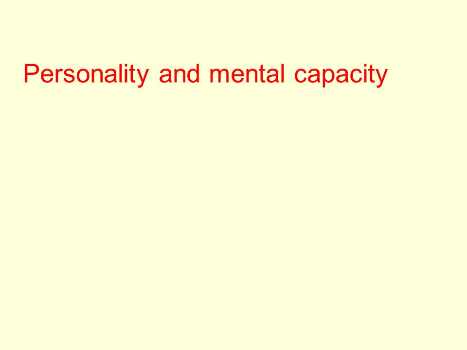 Personality and mental capacity