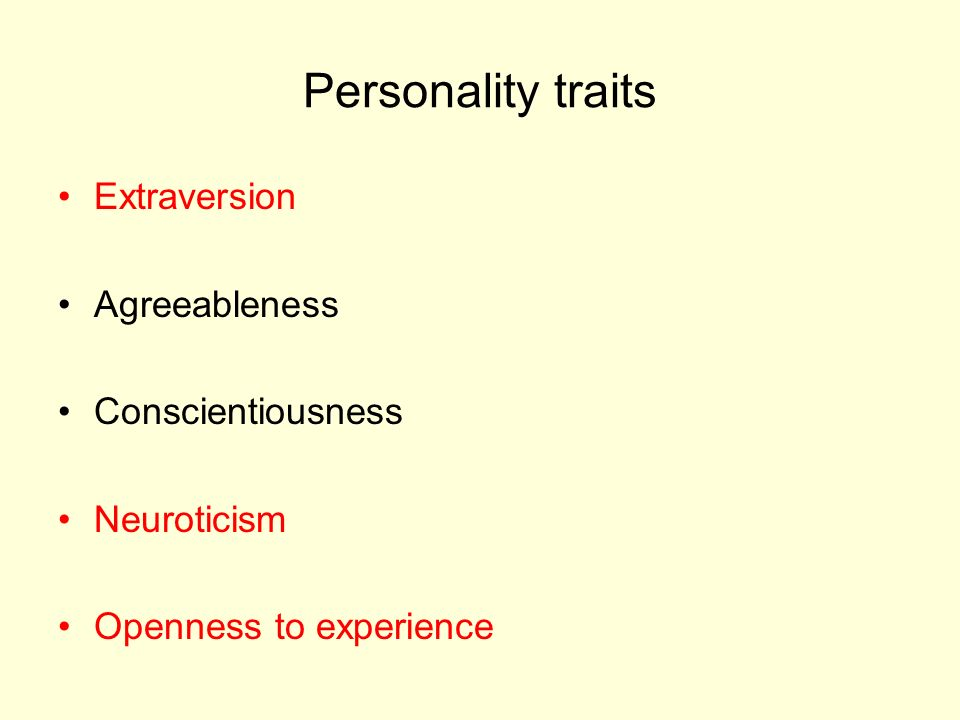 Personality traits Extraversion Agreeableness Conscientiousness Neuroticism Openness to experience