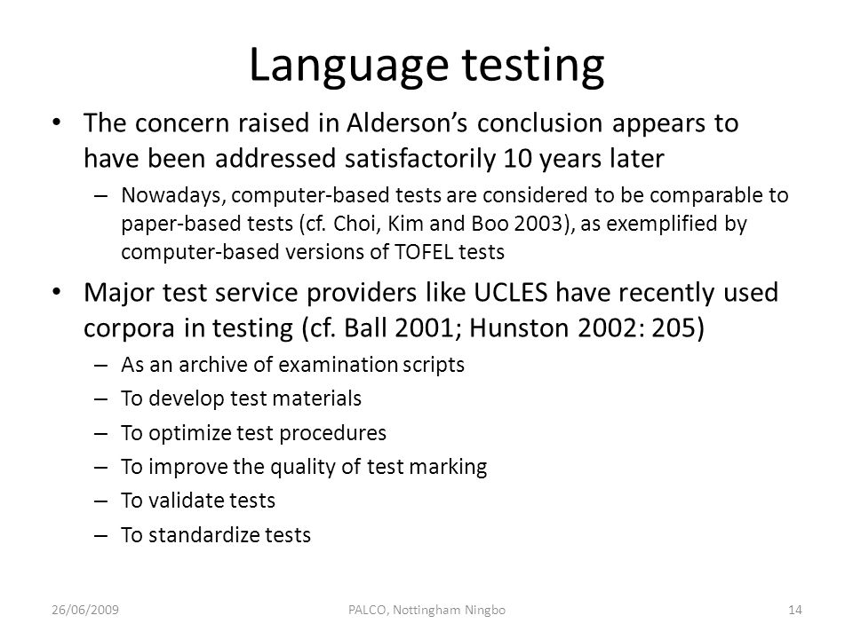 Language testing The concern raised in Aldersons conclusion appears to have been addressed satisfactorily 10 years later – Nowadays, computer-based te