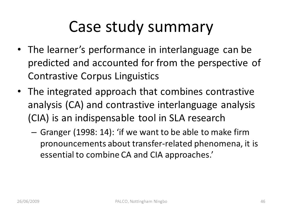 Case study summary The learners performance in interlanguage can be predicted and accounted for from the perspective of Contrastive Corpus Linguistics