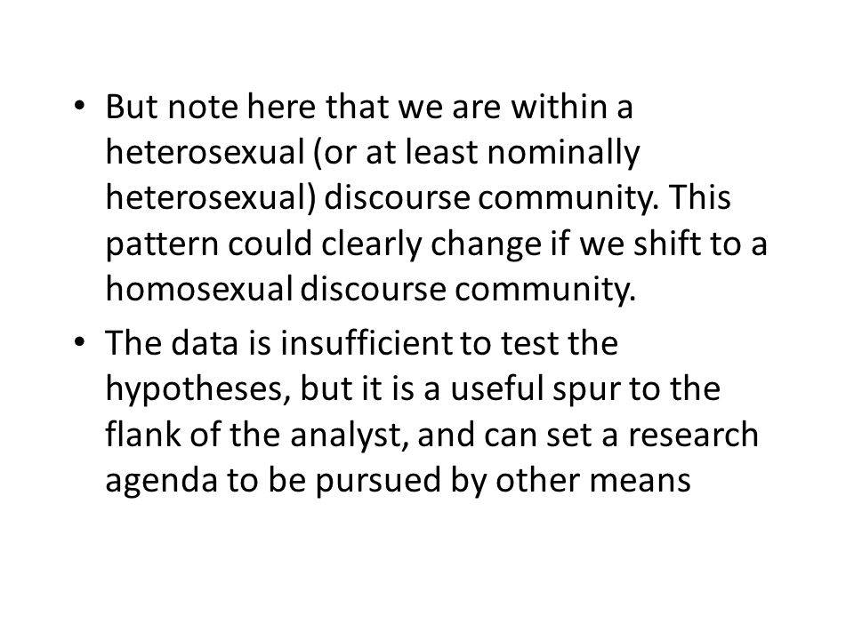 But note here that we are within a heterosexual (or at least nominally heterosexual) discourse community.