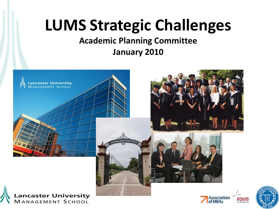 LUMS Strategic Challenges Academic Planning Committee January 2010