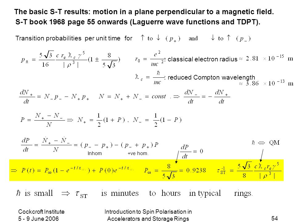 Cockcroft Institute 5 - 9 June 2006 Introduction to Spin Polarisation in Accelerators and Storage Rings 54 The basic S-T results: motion in a plane pe