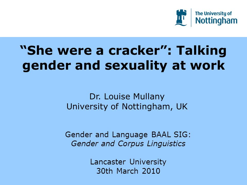 She were a cracker: Talking gender and sexuality at work Dr.