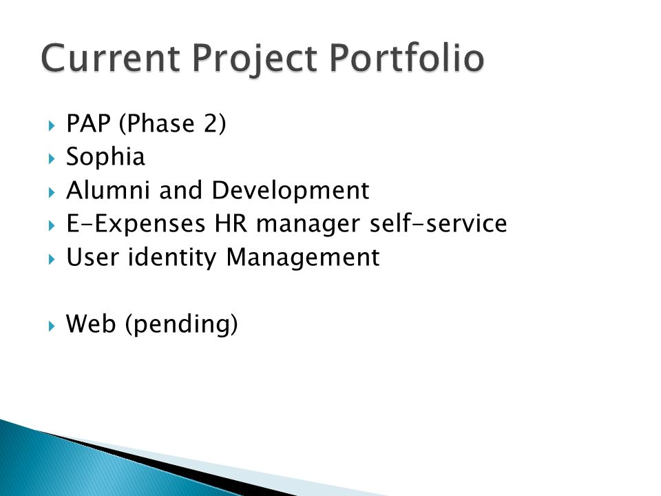 PAP (Phase 2) Sophia Alumni and Development E-Expenses HR manager self-service User identity Management Web (pending)