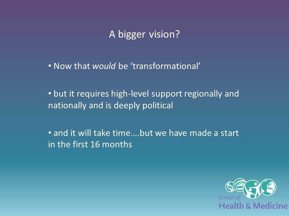 A bigger vision.