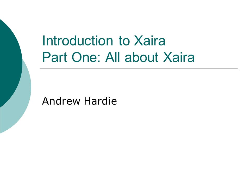 Introduction to Xaira Part One: All about Xaira Andrew Hardie