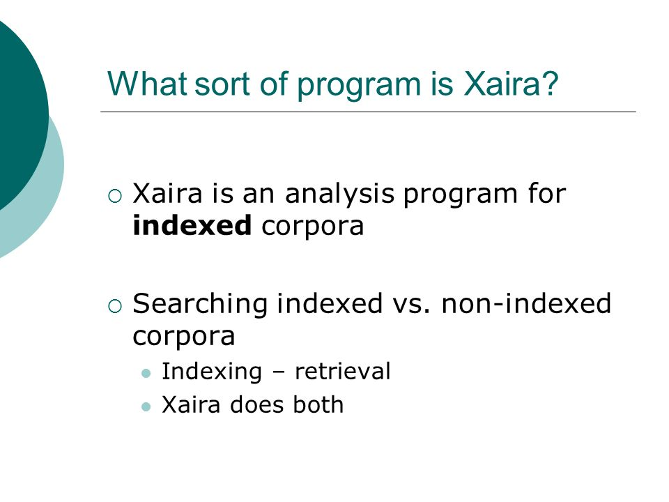 What sort of program is Xaira.