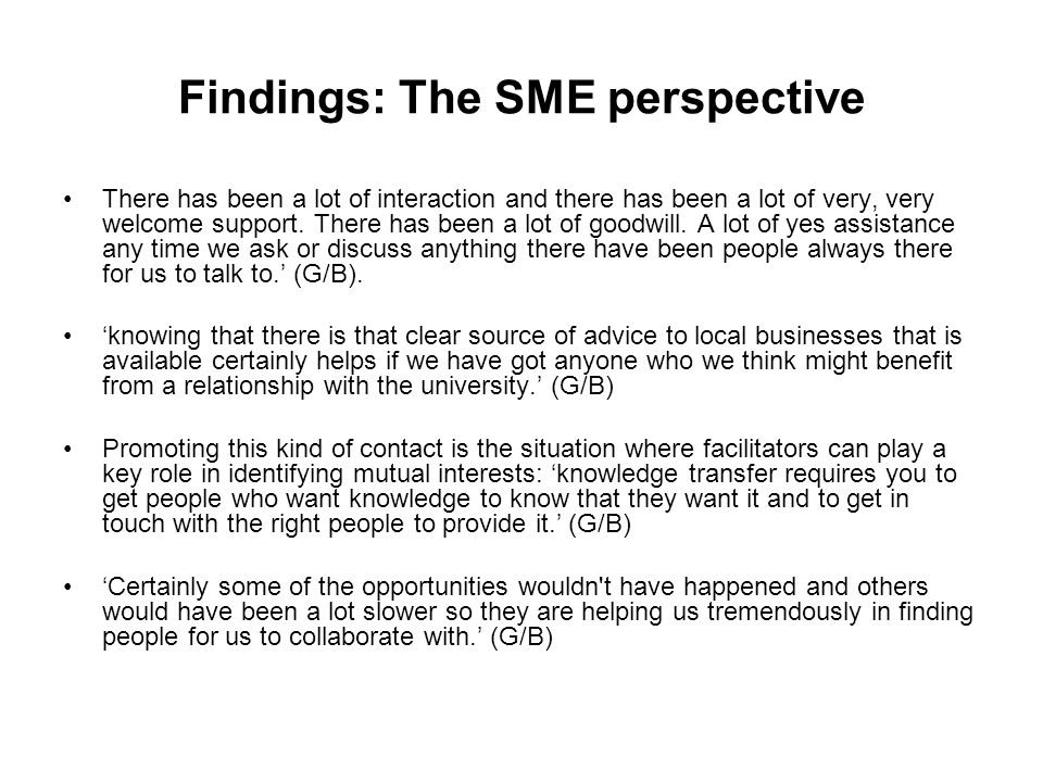 Findings: The SME perspective There has been a lot of interaction and there has been a lot of very, very welcome support.