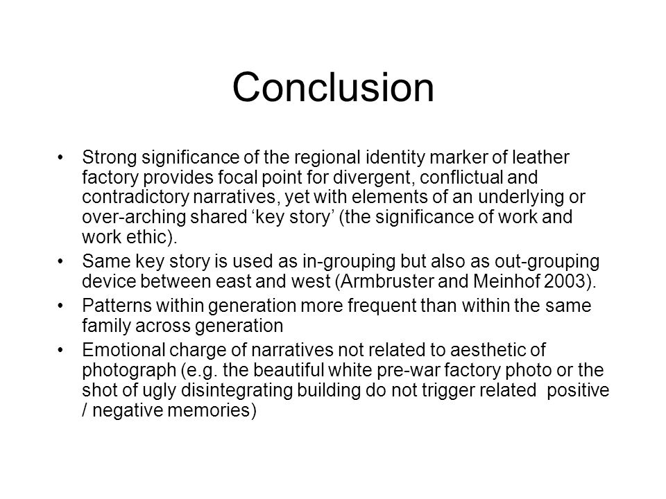 Conclusion Strong significance of the regional identity marker of leather factory provides focal point for divergent, conflictual and contradictory na