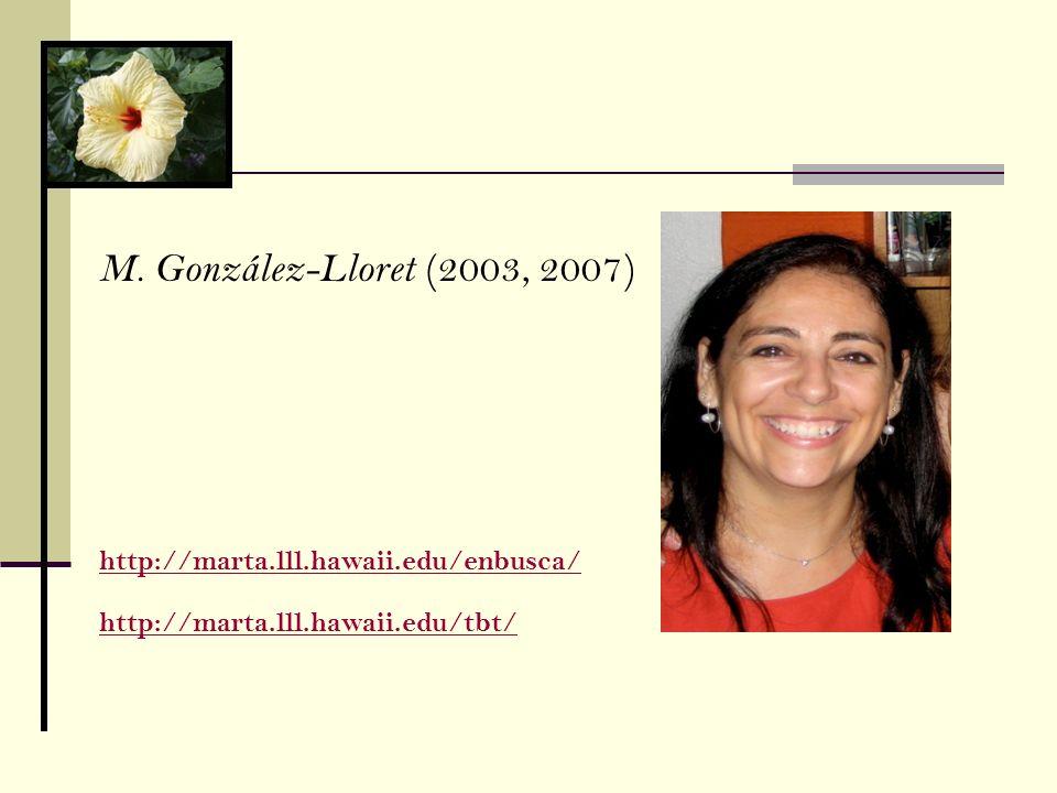 M. González-Lloret (2003, 2007) http://marta.lll.hawaii.edu/enbusca/ http://marta.lll.hawaii.edu/tbt/