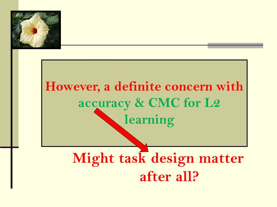 However, a definite concern with accuracy & CMC for L2 learning Might task design matter after all?