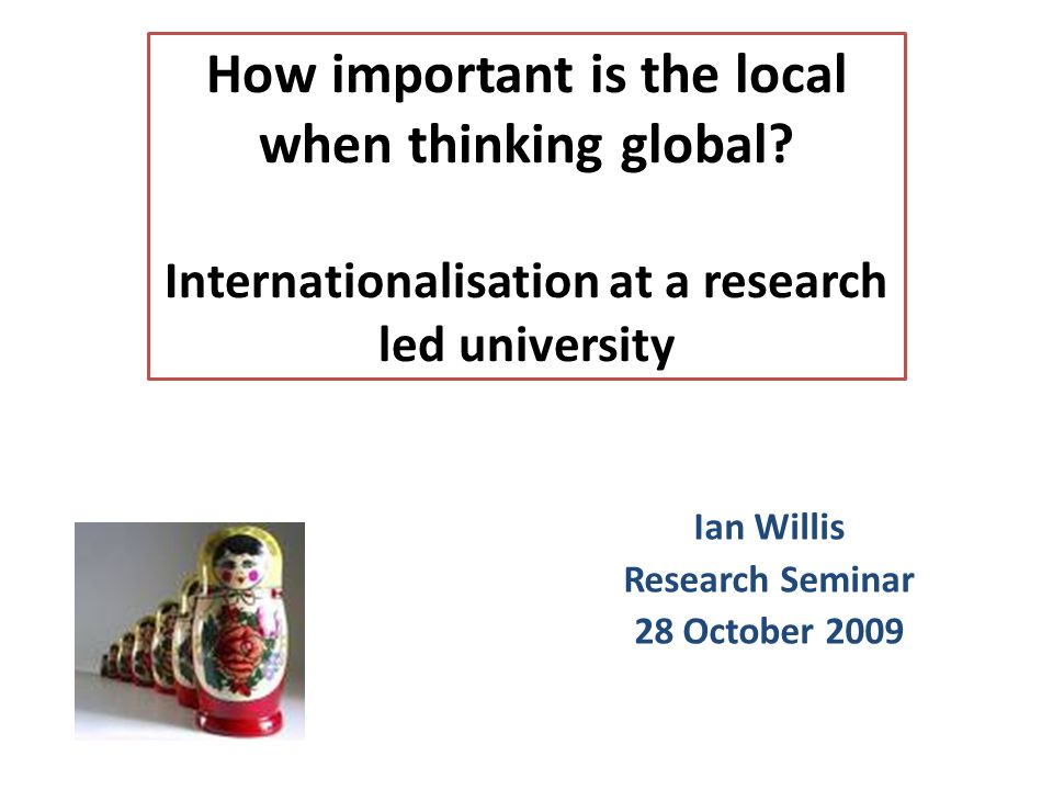 How important is the local when thinking global.