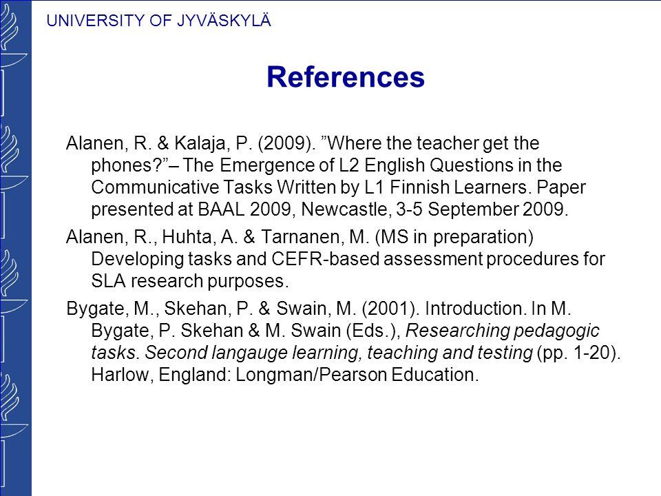 UNIVERSITY OF JYVÄSKYLÄ References Alanen, R. & Kalaja, P.