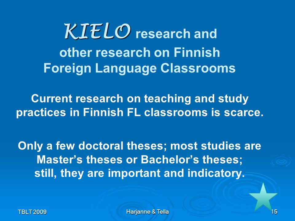 KIELO KIELO research and other research on Finnish Foreign Language Classrooms Current research on teaching and study practices in Finnish FL classroo