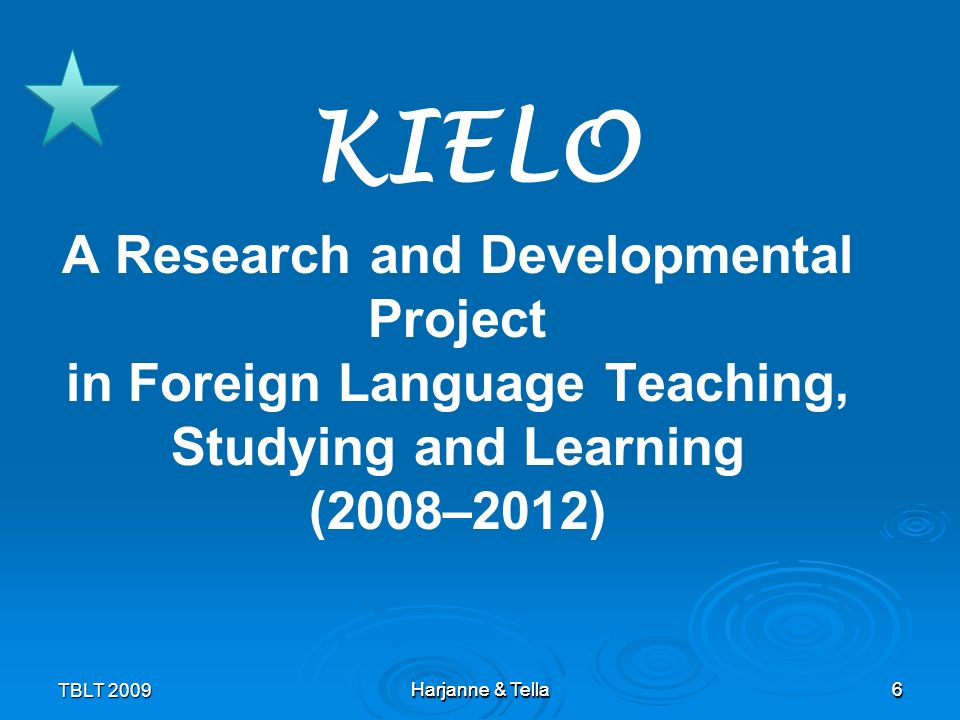 7TBLT 2009 Harjanne & Tella 7 the FL teachers cognition conceptions of students, teaching, studying and learning based on values, beliefs, prior experience, practical knowledge and theoretical knowledge & the sociocultural context of school and language classroom define what and how foreign languages are taught, studiedand learnt Premises of the KIELO project Harjanne & Tella