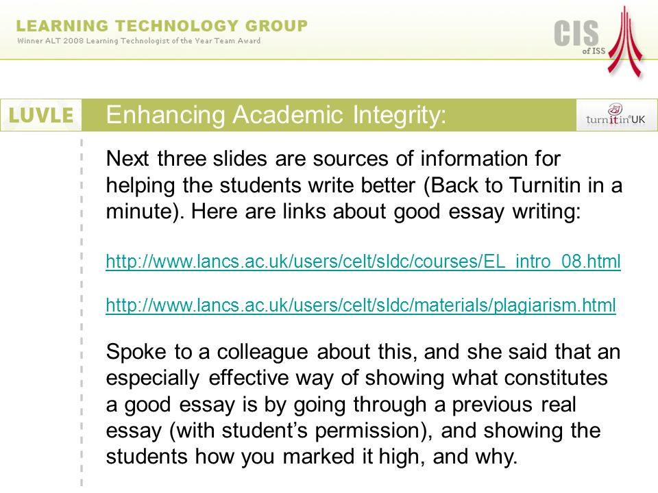 Enhancing Academic Integrity: Next three slides are sources of information for helping the students write better (Back to Turnitin in a minute).