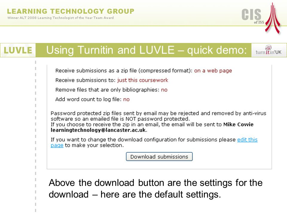 Using Turnitin and LUVLE – quick demo: Above the download button are the settings for the download – here are the default settings.