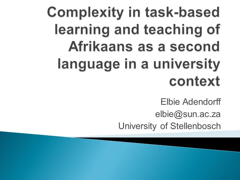 Elbie Adendorff elbie@sun.ac.za University of Stellenbosch