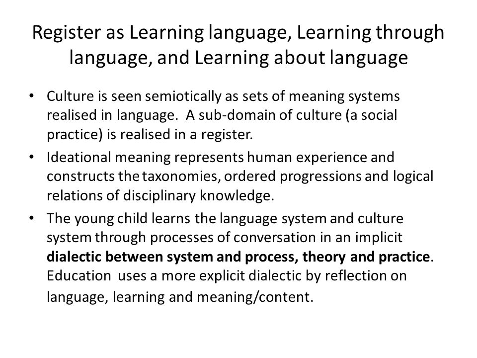 SOCIAL PRACTICE Linguistics Halliday (1999) Sociology Goffman (1974) Ethnography Spradley (1980) THEORY Context of Culture Frame Cultural knowledge PRACTICEContext of situation Action strip Cultural behaviour