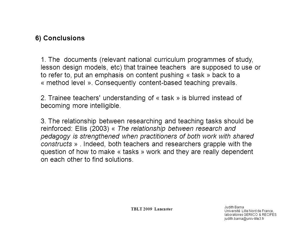 Judith Barna Université Lille Nord de France, laboratoires GERIICO & RECIFES judith.barna@univ-lille3.fr TBLT 2009 Lancaster 6) Conclusions 1.