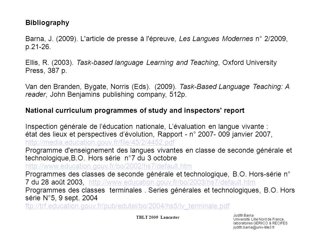 Judith Barna Université Lille Nord de France, laboratoires GERIICO & RECIFES judith.barna@univ-lille3.fr TBLT 2009 Lancaster Bibliography Barna, J.