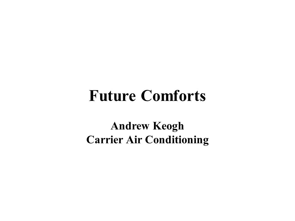 Future Comforts Andrew Keogh Carrier Air Conditioning