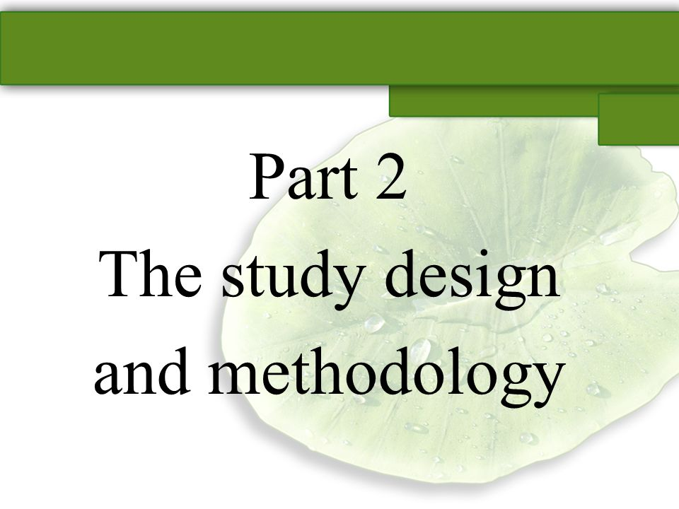 Part 2 The study design and methodology