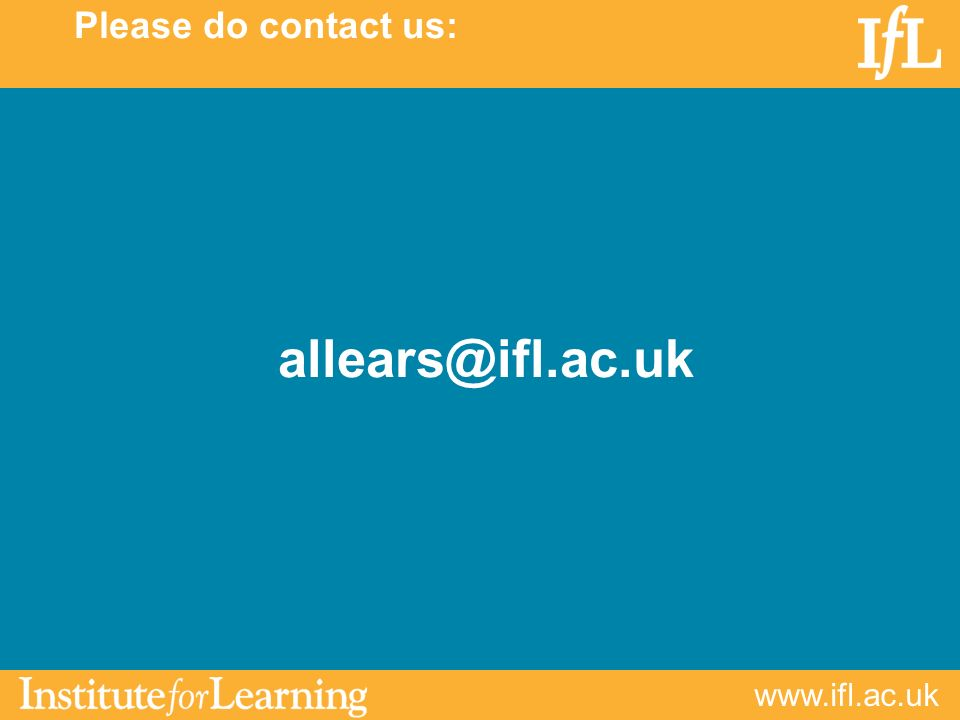 www.ifl.ac.uk allears@ifl.ac.uk Please do contact us: