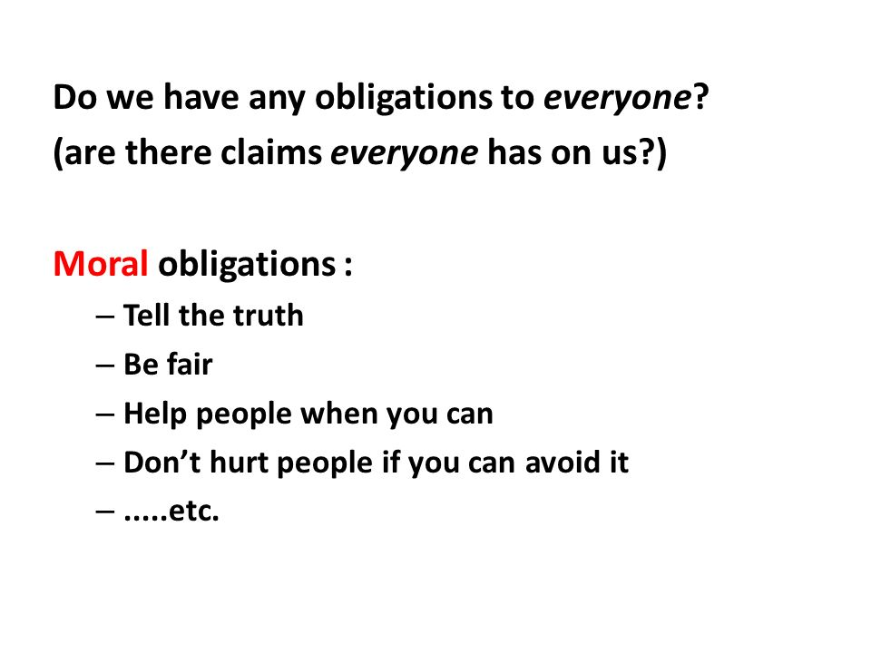 Do we have any obligations to everyone.