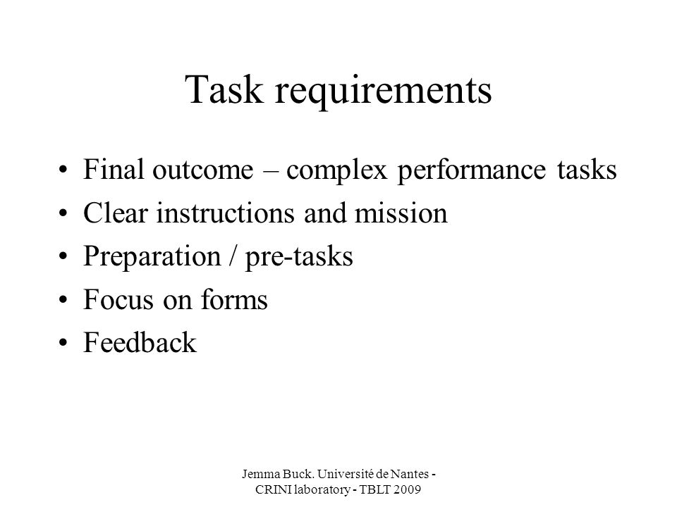 Tasks and action 2 Issues to be addressed –Motivation –Social dynamics –Learner beliefs –Washback effect Jemma Buck.