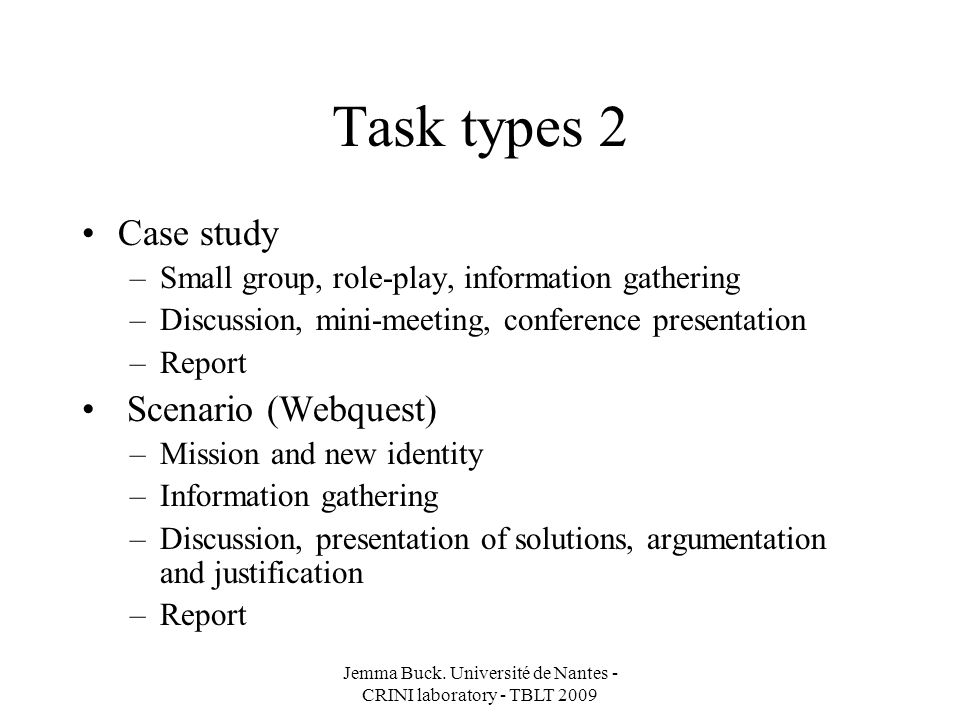 Task types 1 Blended learning –Micro-tasks = learning platform, small groups, preparation, audio, reading, information- gathering, personal action on grammar, vocabulary etc.