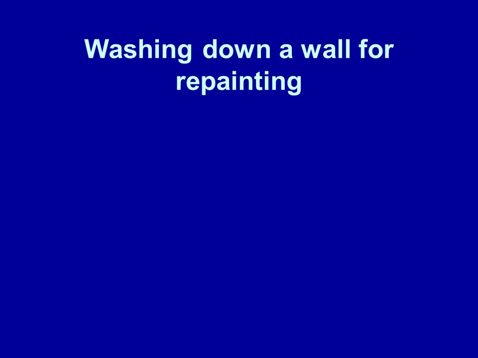 Washing down a wall for repainting
