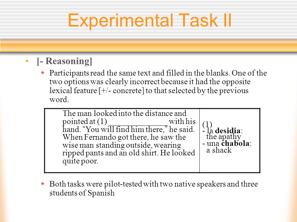 Experimental Task II [- Reasoning] Participants read the same text and filled in the blanks. One of the two options was clearly incorrect because it h