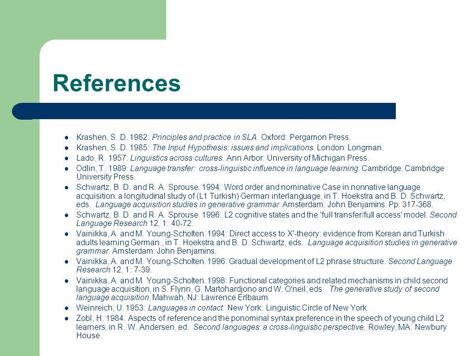 References Krashen, S. D. 1982: Principles and practice in SLA.