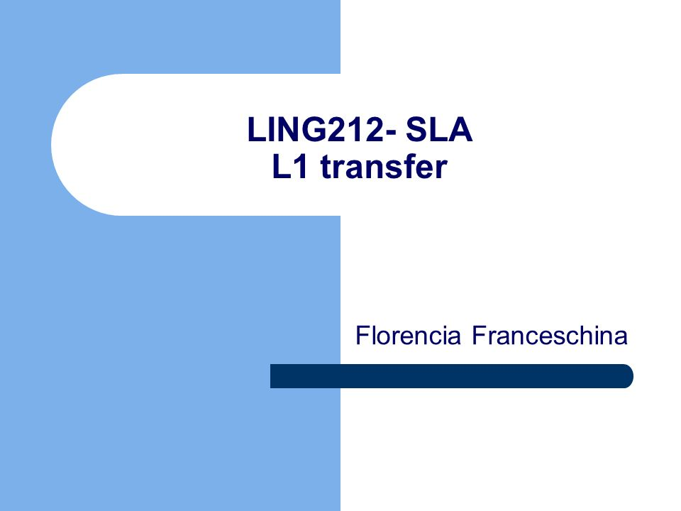 LING212- SLA L1 transfer Florencia Franceschina