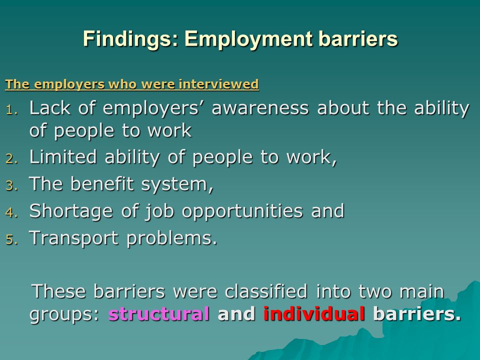 Findings: Employment barriers The employers who were interviewed 1.