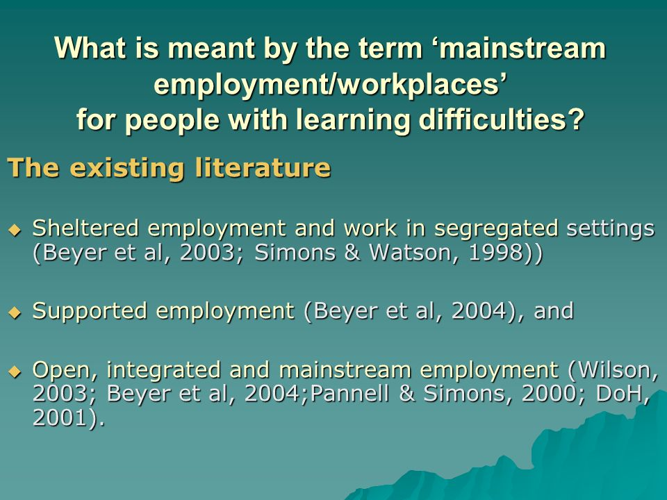 What is meant by the term mainstream employment/workplaces for people with learning difficulties.