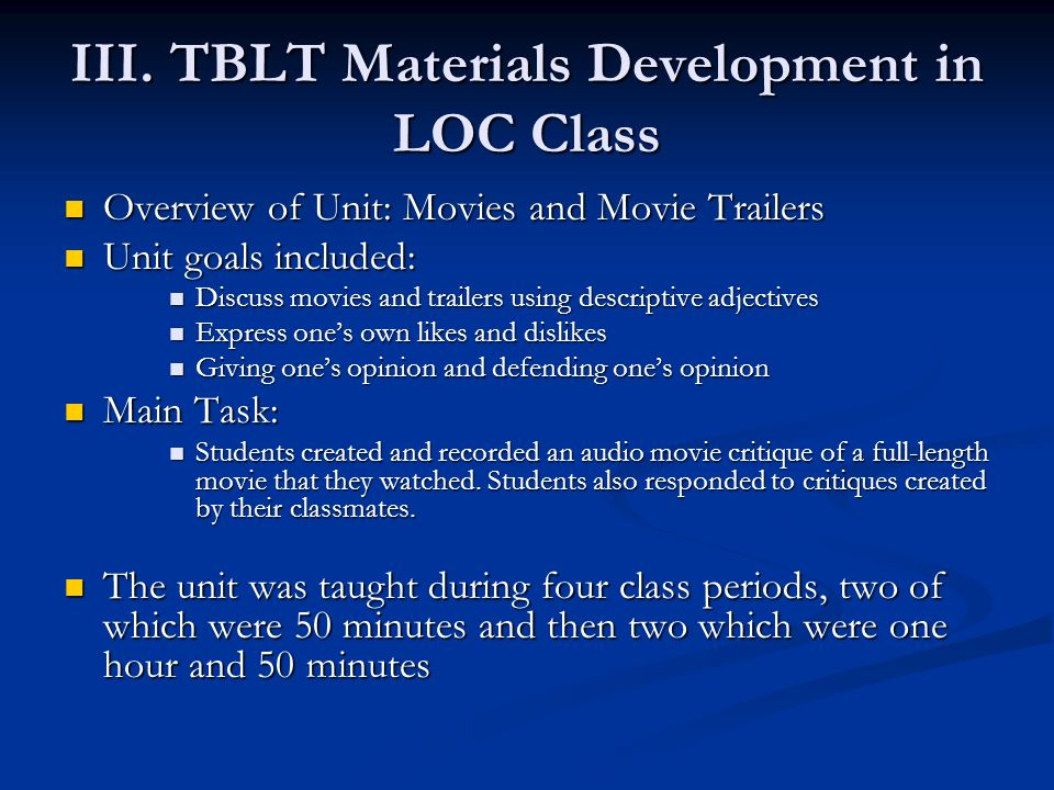 III. TBLT Materials Development in LOC Class Overview of Unit: Movies and Movie Trailers Overview of Unit: Movies and Movie Trailers Unit goals includ