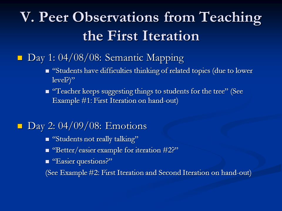 Peer Observations (contd) Day 4: 04/14/08 Day 4: 04/14/08 Students ask instructor questions about task directions; some arent sure about individual work; ask for clarification Students ask instructor questions about task directions; some arent sure about individual work; ask for clarification