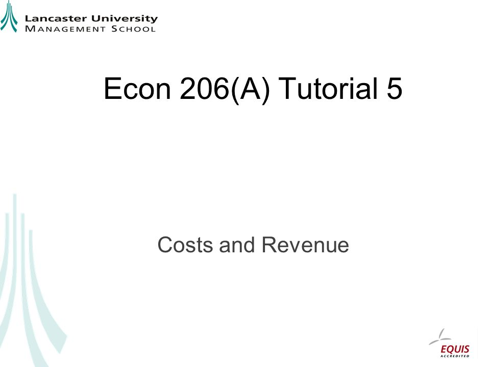 Econ 206(A) Tutorial 5 Costs and Revenue