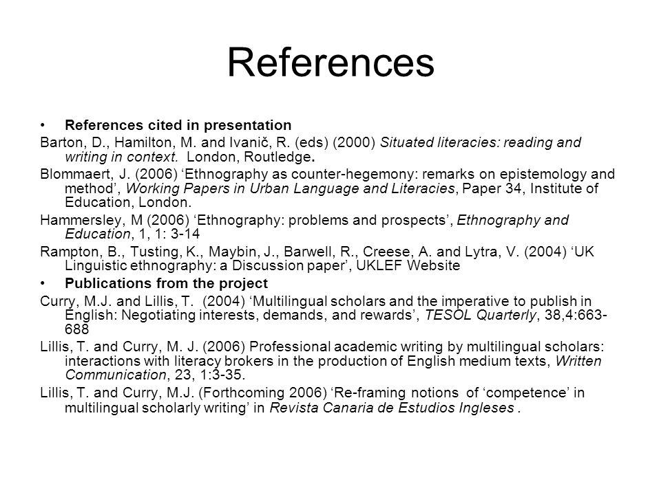 References References cited in presentation Barton, D., Hamilton, M.