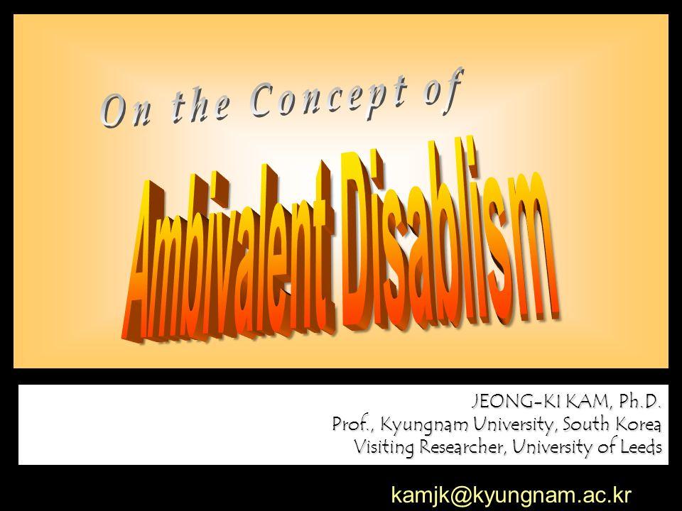 JEONG-KI KAM, Ph.D. Prof., Kyungnam University, South Korea Visiting Researcher, University of Leeds kamjk@kyungnam.ac.kr