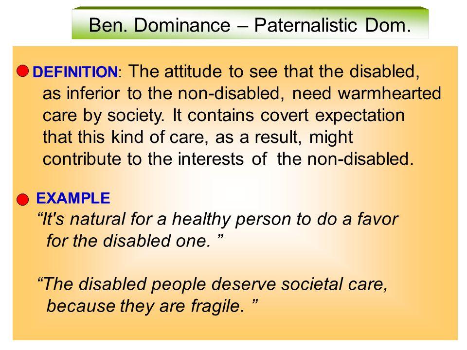 Ben. Dominance – Paternalistic Dom.