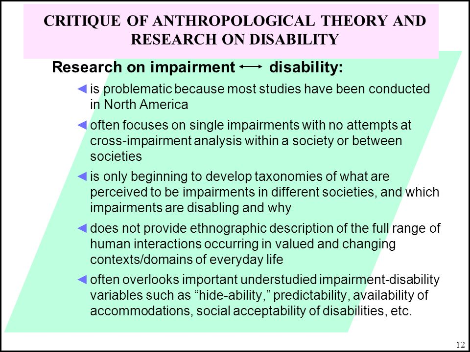 12 Research on impairment disability: is problematic because most studies have been conducted in North America often focuses on single impairments wit