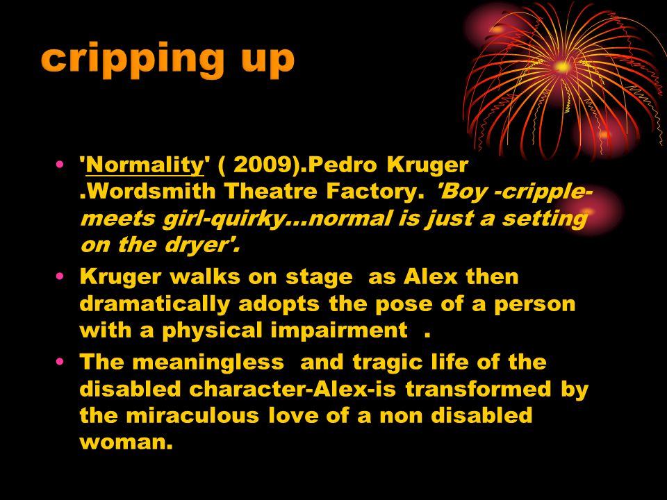 Normality ( 2009).Pedro Kruger.Wordsmith Theatre Factory.