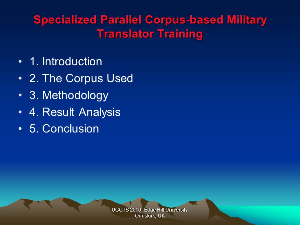 UCCTS 2010, Edge Hill University, Ormskirk, UK Specialized Parallel Corpus-based Military Translator Training 4.3 The subjects comments *18 of the 24 subjects write down their comments after the second translation test.