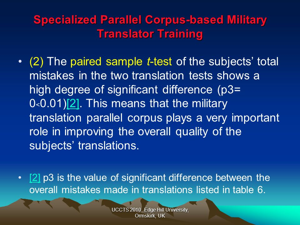 UCCTS 2010, Edge Hill University, Ormskirk, UK Specialized Parallel Corpus-based Military Translator Training (2) The paired sample t-test of the subj