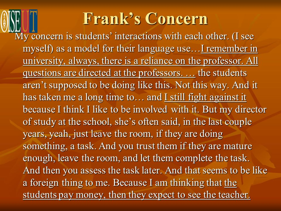 Franks Concern My concern is students interactions with each other.
